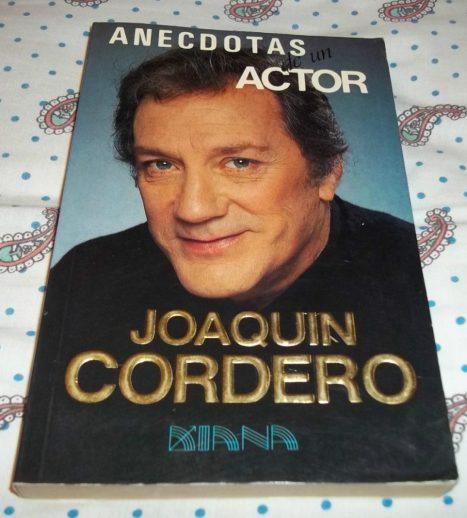 libro-anecdotas-de-un-actor-joaquin-cordero_MLM-F-3235555590_102012